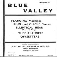 Blue Valley Flanging Machines, Ring & Circle Shears, Elliptical Head Shear & Flanger, Tube Flangers, Offsetters, Catalog 81.pdf